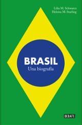 Brasil: una biografía - Moritz Schwarcz, Lilia