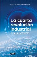 La cuarta revolución industrial - Schwab, Klaus