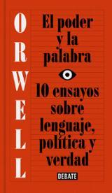 El poder y la palabra - Orwell, George