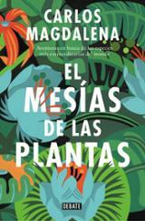 El mesías de las plantas - Magdalena, Carlos