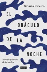El oráculo de la noche. Historia y ciencia de los sueños - Ribeiro, Sidarta