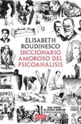 Diccionario amoroso del pscioanálisis - Roudinesco, Elisabeth
