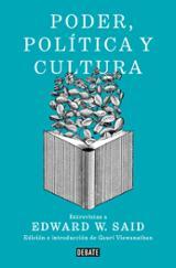 Poder, política y cultura - Said, Edward W.