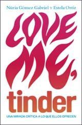 Love me, tinder - Gómez Gabriel, Núria