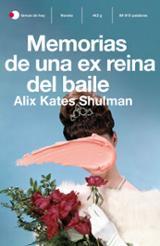 Memorias de una ex reina del baile - Kates Shulma, Alix