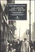 L´ Europa degli ebrei. Vienna, Fraga, Berlino, Parigi e Trieste