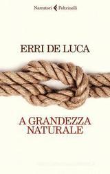 A grandezza naturale  - de Luca, Erri