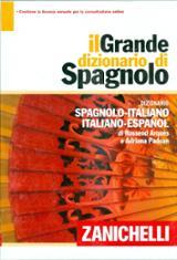 Il Grande dizionario di Spagnolo. Dizionario Spagnolo-Italiano. I