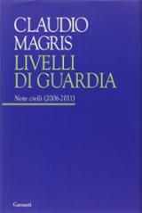 Livelli di guardia. Note civili (2006-2011)