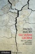 Gli Ultimi Giorni: State che crollano nell´Europa del novecento - Macry, Paolo