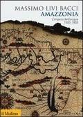 Amazzonia: L´Impero dell´acqua 1500 - 1800