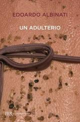 Un adulterio - Albinati, Edoardo