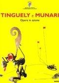 Tinguely e Munari. Opere in azione