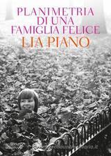 Planimetria di una famiglia felice - Piano, Lia