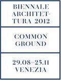Common Ground. Biennale Architettura 2012 Venice