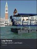 Luigi Ferrairo.Paesaggi costruiti
