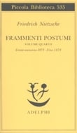 Frammenti Postumi - Vol. IV - Estate 1873-Autunno 1874