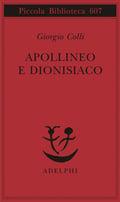 Apollineo e Dionisiaco (Scritti 1940-41)