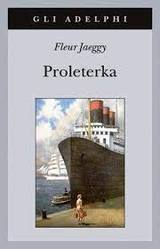 Proleterka - Jaeggy, Fleur