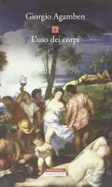 L´uso dei corpi. Homo sacer, IV, 2 (La quarta prosa)
