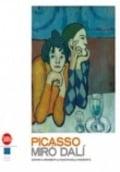 Picasso, Miró, Dalí. Giovani e Arrabbiati. Le Origini dell´Arte M