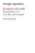 Il mistero del male. Benedetto XVI e la fine dei tempi