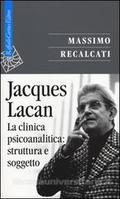 Jacques Lacan Vol. 2 :  La clinica psicoanlitica: struttura e so