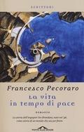 La vita in tempo di pace - Pecoraro, Francesco