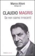 Se non siamo innocenti. Marco Alloni dialoga con Claudio Magris