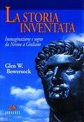 La storia inventata. Immaginazione e sogno da Nerone a Giuliano