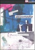 Skizomedia. Trent´anni de mediattivismo
