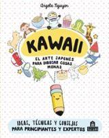 Kawaii. El arte japonés para dibujar cosas monas - Nguyen, Angela