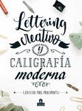 LETTERING CREATIVO Y CALIGRAFIA MODERNA: EJERCICIOS PARA PRINCIPIANTES - AAVV