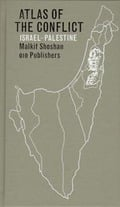 Atlas of the conflict. israel-palestine