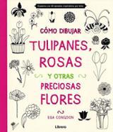 Cómo dibujar tulipanes, rosas y otras preciosas flores