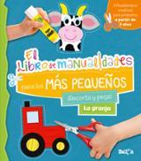 El libro de manualidades para los más pequeños. La granja - AAVV
