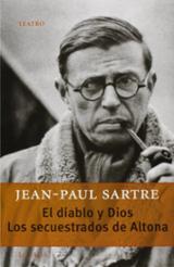 El diablo y Dios. Los secuestrados de Altona - Sartre, Jean-Paul