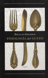 Fisiología del gusto - Brillat Savarin, Jean Anthelme