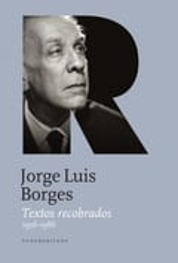 Jorge Luis Borges. Textos recobrados. 1956-1986