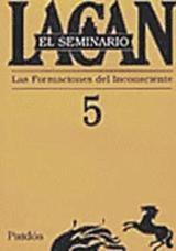 Seminario 5: Las Formaciones del Inconsciente - Lacan, Jacques