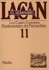Seminario 11: Los cuatro conceptos fundamentales del psicoanálisi - Lacan, Jacques