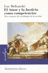 El amor y la justicia como competencias. tres ensayos de sociolog