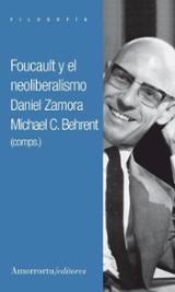 Foucault y el neoliberalismo - Zamora, Daniel