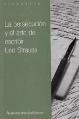 La persecución y el arte de escribir - Strauss, Leo