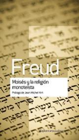 Moisés y la religión monoteísta - Freud, Sigmund