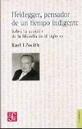 Heidegger, pensador de un tiempo indigente. Sobre la posición de