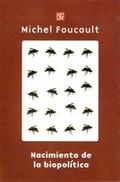 Nacimiento de la biopolítica. Curso en el Collège de France (1978