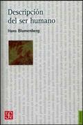 Descripción del ser humano - Blumenberg, Hans