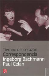 Tiempo del corazón. Correspondencia Bachmann-Celan