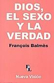 Dios, el sexo y la verdad - Balmès, François